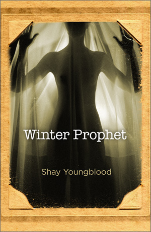 Shay Youngblood: Winter Prophet